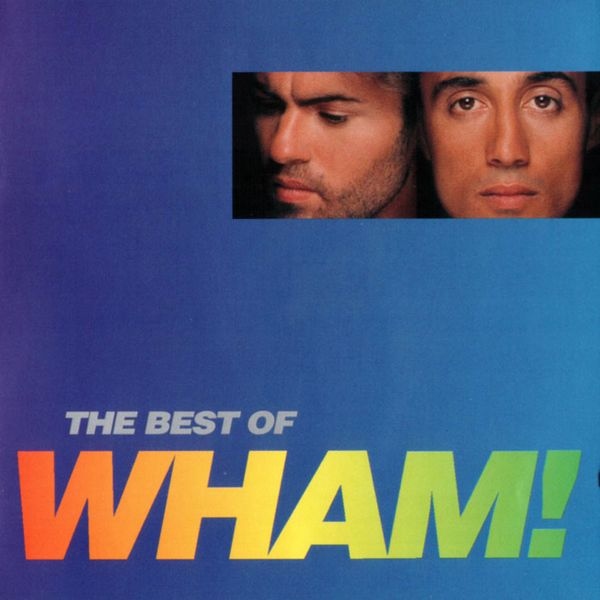 If You Were There: The Best Of Wham